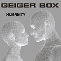 "GEIGER BOX    ""Humanity"""